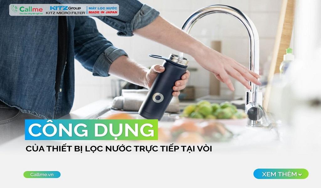 Công dụng của thiết bị lọc nước trực tiêp tại vòi là gì?
